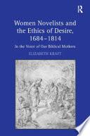 Women Novelists And The Ethics Of Desire 1684 1814