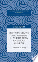Identity  Youth  and Gender in the Korean American Church