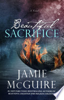 Beautiful Sacrifice  A Novel