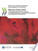 Mesurer les activités scientifiques, technologiques et d'innovation Manuel d'Oslo 2018 Lignes directrices pour le recueil, la communication et l'utilisation des données sur l'innovation, 4ème édition