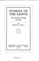 Stories of the Saints for Children  Young and Old