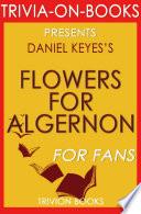 Flowers for Algernon  A Novel by Daniel Keyes  Trivia On Books