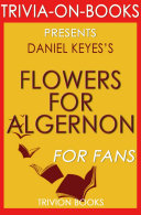Flowers for Algernon: A Novel by Daniel Keyes (Trivia-On-Books)