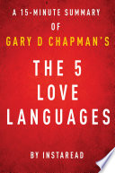 The 5 Love Languages by Gary D Chapman - A 15-minute Instaread Summary
