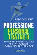 Professione Personal Trainer. Strategie imprenditoriali per trasformare una passione in professione
