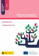 Enseñanzas iniciales: Nivel I. Ámbito de Comunicación y Competencia Matemática. Matemáticas 1. Administro mi casa
