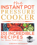The Instant Pot Pressure Cooker Cookbook Book