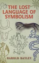 The Lost Language of Symbolism Pdf/ePub eBook