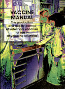 Vaccine Manual  The Production and Quality Control of Veterinary Vaccines for Use in Developing Countries Book