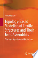 Topology Based Modeling of Textile Structures and Their Joint Assemblies