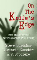 On the Knife s Edge   Three Novels to Keep You on the Edge of Your Seat