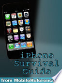 iPhone Survival Guide - Concise Step-by-Step User Guide for iPhone 3G, 3GS: How to Download FREE eBooks, eMail from iPhone, Make Photos and Videos & More Book Online