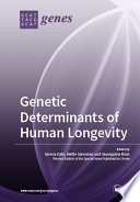 Genetic Determinants of Human Longevity