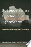 Science and the Production of Ignorance