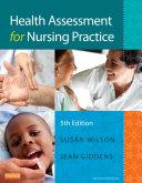 Health Assessment for Nursing Practice   E Book