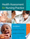 """Health Assessment for Nursing Practice E-Book"" by Susan F. Wilson, Jean Foret Giddens"