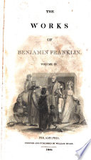 Memoirs of the Life and Writings of Benjamin Franklin ...