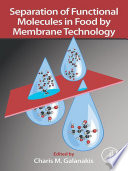 Separation of Functional Molecules in Food by Membrane Technology Book