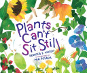 Plants Can t Sit Still