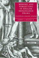 Memory and Forgetting in English Renaissance Drama