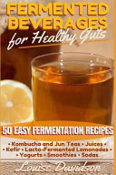 Fermented Beverages for Healthy Guts