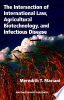 The Intersection of International Law  Agricultural Biotechnology  and Infectious Disease
