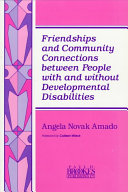 Friendships and Community Connections Between People with and Without Developmental Disabilities