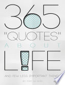 365 Quotes About Life and Few Less Important Things