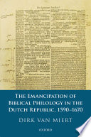 The Emancipation of Biblical Philology in the Dutch Republic  1590 1670
