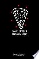 YOU'VE STOLEN A PIZZA MY HEART Valentins Notizbuch
