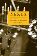 Nexus : strategic communications and American security in World War I / Jonathan Reed Winkler
