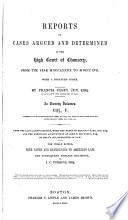 Reports of Cases Argued and Determined in the High Court of Chancery  from the Year MDCCLXXXIX to MDCCCXVII  with a Digested Index Book