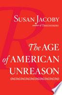 The Age of American Unreason Book