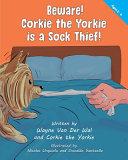 Beware  Corkie the Yorkie is a Sock Thief
