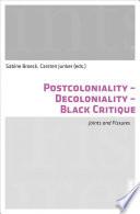 Postcoloniality   Decoloniality   Black Critique