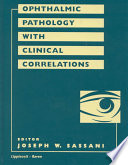Ophthalmic Pathology with Clinical Correlations