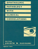 Ophthalmic Pathology with Clinical Correlations Book