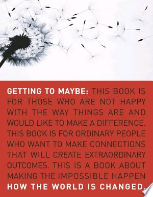 Download Getting to Maybe online Books - godinez books
