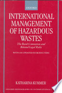 International Management of Hazardous Wastes