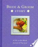 Bride   Groom Story