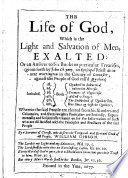 The Life of God, which is the Light and Salvation of Men, Exalted: Or, an Answer to Six Books ... Given Forth by J. Cheyney ... Against ... Quakers, Intituled ... Quakerism Subverted, Etc