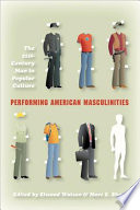 Performing American Masculinities