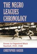 The Negro Leagues Chronology