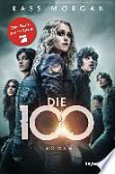 Die 100  , Band 1
