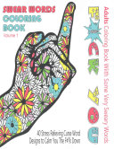 Swear Word Coloring Book   Adults Coloring Book with Some Very Sweary Words