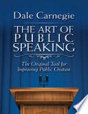 The Art of Public Speaking: The Original Tool for Improving Public Oration