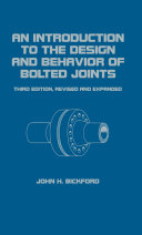 An Introduction to the Design and Behavior of Bolted Joints, Third Edition, Revised and Expanded