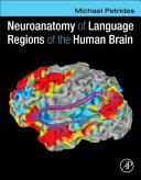 Neuroanatomy of Language Regions of the Human Brain Book