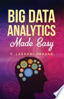 Big Data Analytics Made Easy