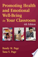 """Promoting Health and Emotional Well-being in Your Classroom"" by Randy M. Page, Tana S. Page"